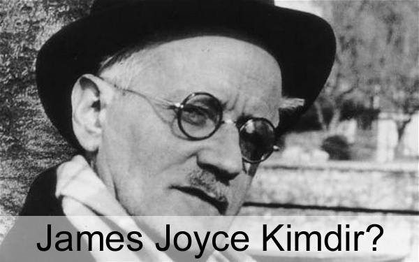 James Joyce Kimdir?