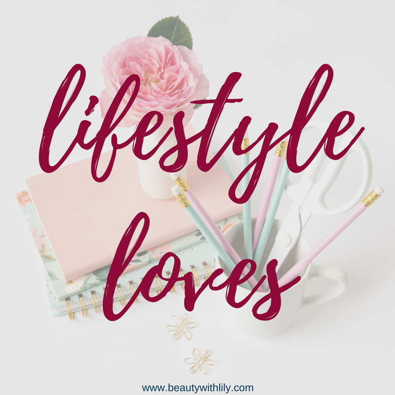 Lifestyle Loves // Lifestyle Favorites | beautywithlily.com