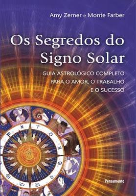 Os Segredos do Signo Solar (Amy Zerner e Monte Farber)