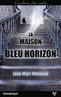 http://lesreinesdelanuit.blogspot.be/2017/08/la-maison-bleu-horizon-de-jean-marc.html