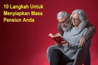10 Langkah Untuk Menyiapkan Masa Pensiun Anda