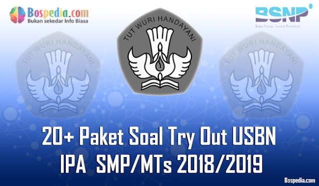 20+ Paket Soal Try Out USBN IPA Untuk SMP/MTs Terbaru 2018/2019