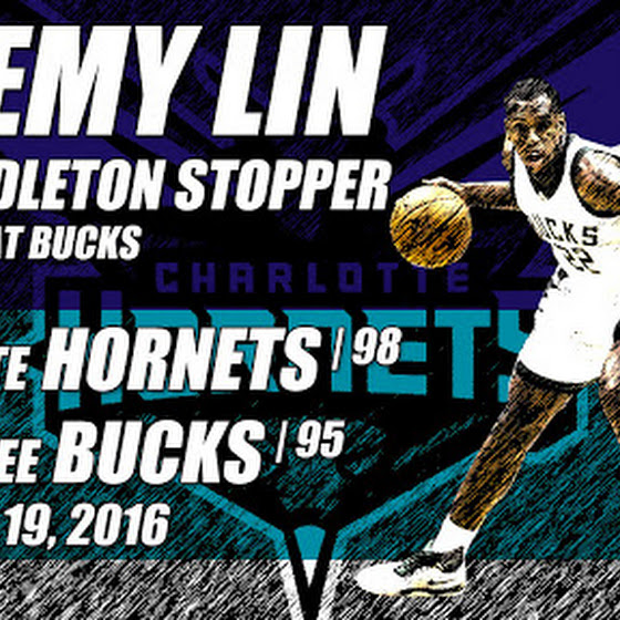 Jeremy Lin, The Middleton Stopper And The Hornets Beat The Bucks, 98 - 95, 2.19.2016