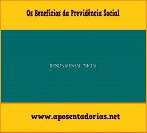 Renda Mensal Inicial, Benefícios Previdenciários, Previdência Social