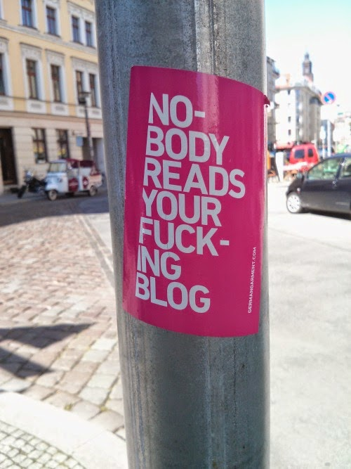 Nobody reads... your fucking... blog.