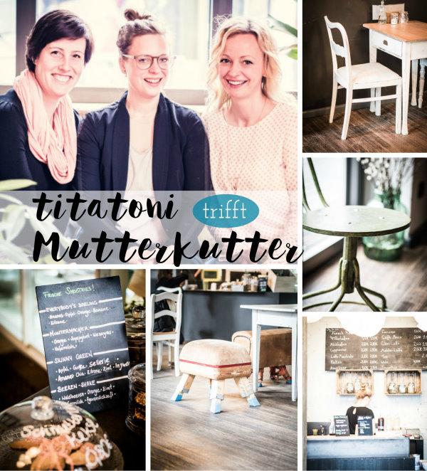 http://mutterkutter.de/bloggerkaffeedate-mit-titatoni