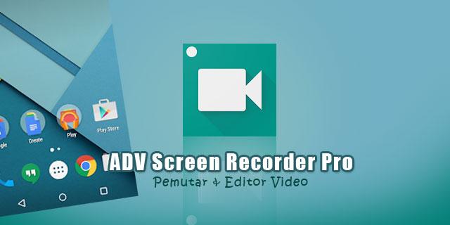 ADV Screen Recorder Pro Apk