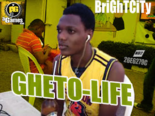 BriGhTCiTy +GHETO+LIFE Image - MUSIC: BriGhTCiTy _-_ Ghetto Life {via @naijacenter }