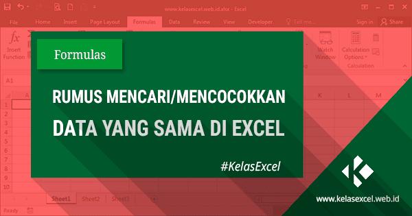 Rumus Excel Untuk Mencari Data Yang Sama Dalam Dua Kolom