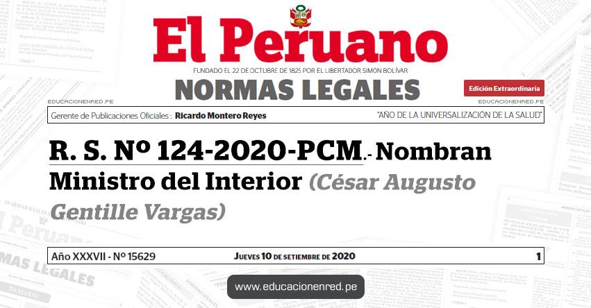 R. S. Nº 124-2020-PCM.- Nombran Ministro del Interior (César Augusto Gentille Vargas) MININTER