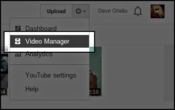 "Choose ""Video Manager"" from the gear drop-down in YouTube"