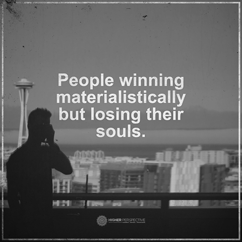 people winning materialistically but losing their souls. quotes wisdom of life blog