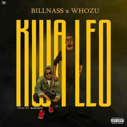 Download Mp3 | BillNass ft Whozu - Kwa Leo