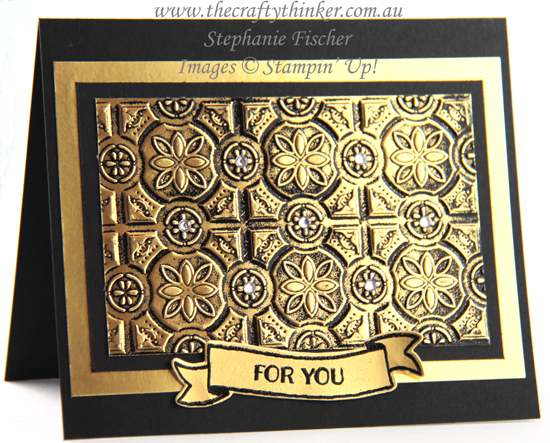 #thecraftythinker  #stampinup #cardmaking #blackandgoldcards #embossingtechniques #tintileembossingfolder , Black & Gold card sets, Embossing Techniques, Metallic cards, Tin Tile embossing folder, Stampin' Up Australia Demonstrator, Stephanie Fischer, Sydney NSW