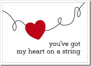 heart printable youve got my heart on a string