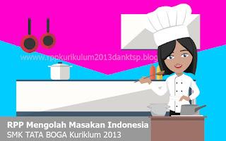 Download RPP Mengolah Masakan Indonesia TATA BOGA SMK Kurikulum 2013