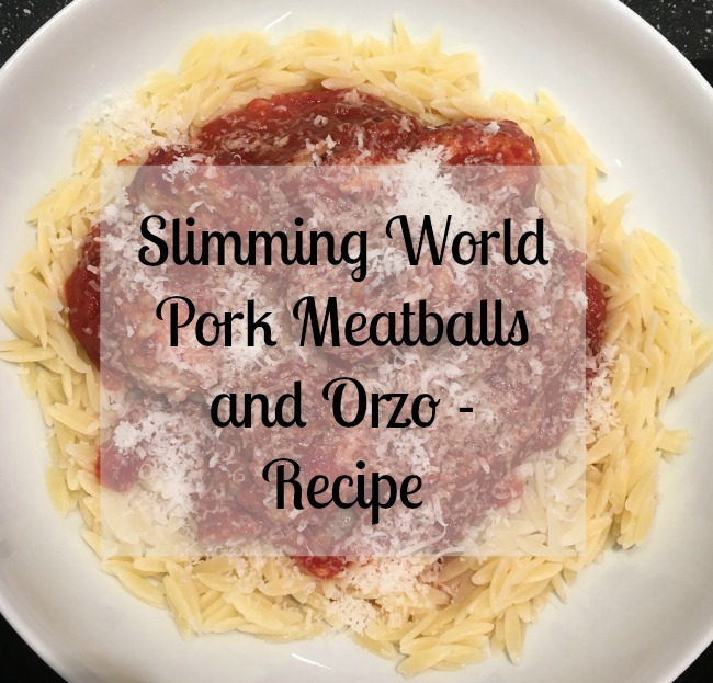 Slimming-World-pork-meatballs-and-orzo-recipe-text-over-image-of-meal