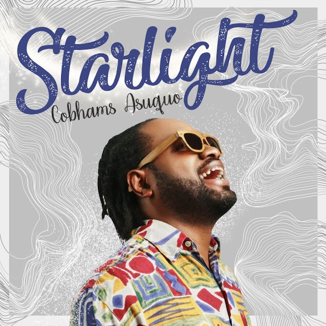 [NEW MUSIC] MP3: Cobhams Asuquo - starlight @cobhamsasuquo