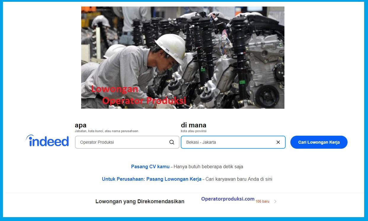 13 Loker Operator Produksi Situs Indeed Bekasi - Jakarta