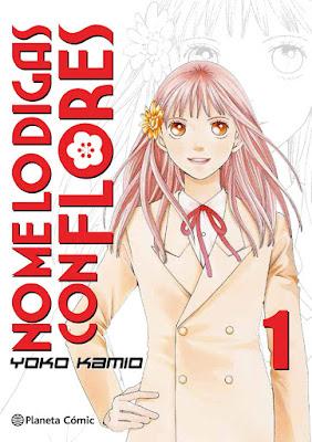 NO ME LO DIGAS CON FLORES #1. Yoko Kamio | Edición Kanzenban (Planeta - 19 Septiembre 2017) COMIC - MANGA |  portada españa