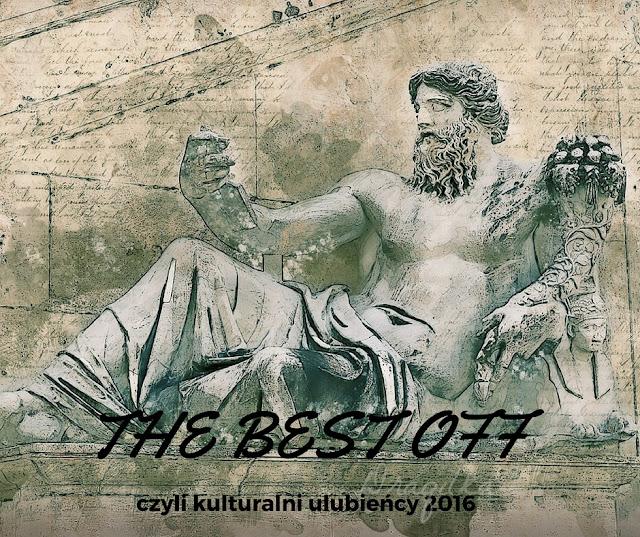 The BEST OFF - czyli kulturalni ulubieńcy 2016