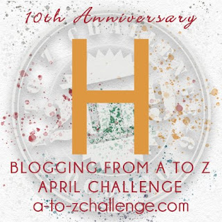 #AtoZChallenge 2019 Tenth Anniversary blogging from A to Z challenge letter H