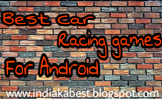 Top 4 best car racing games for android