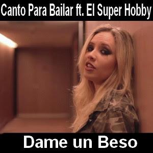 Canto Para Bailar - Dame un Beso ft. El Super Hobby