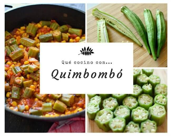 Qué cocino con quimbombó, recetas e ideas para emplear este vegetal en distintas preparaciones
