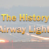 The History of Airway Lighting and Radar Navigating Aids