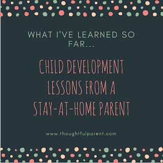 What I've Learned So Far...Child Development Lessons from a Stay-at-Home Parent