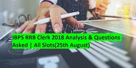 IBPS RRB Clerk 2018 Analysis & Questions Asked | All Slots(25th August)
