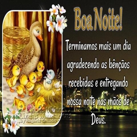 Terminamos mais um dia  agradecendo as bênçãos  recebidas e entregando  nossa noite nas mãos de  Deus. Boa noite