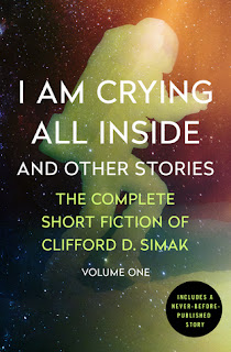 Clifford Simak, I Am Crying All Inside and Other Stories
