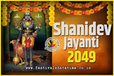 2049 Shani Jayanti Pooja Date and Time, 2049 Shani Jayanti Calendar