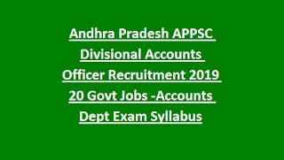 Andhra Pradesh APPSC Divisional Accounts Officer Recruitment 2019 20 Govt Jobs Notification-Accounts Dept Exam Syllabus