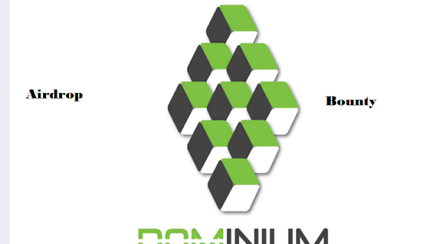 Make massive money online freely with Dominium airdrop and bounty