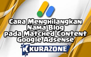 Cara Menghilangkan Nama Blog pada Matched Content Google Adsense