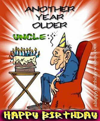 Happy Birthday wishes quotes for uncle: anonther year older uncle