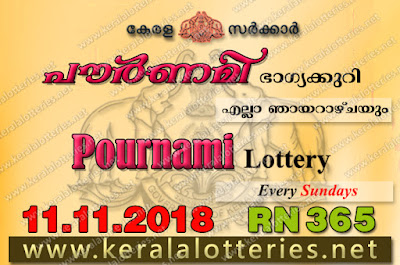 "keralalotteries.net, ""kerala lottery result 11 11 2018 pournami RN 365"" 11th November 2018 Result, kerala lottery, kl result, yesterday lottery results, lotteries results, keralalotteries, kerala lottery, keralalotteryresult, kerala lottery result, kerala lottery result live, kerala lottery today, kerala lottery result today, kerala lottery results today, today kerala lottery result, 11 11 2018, 11.11.2018, kerala lottery result 11-11-2018, pournami lottery results, kerala lottery result today pournami, pournami lottery result, kerala lottery result pournami today, kerala lottery pournami today result, pournami kerala lottery result, pournami lottery RN 365 results 11-11-2018, pournami lottery RN 365, live pournami lottery RN-365, pournami lottery, 11/11/2018 kerala lottery today result pournami, pournami lottery RN-365 11/11/2018, today pournami lottery result, pournami lottery today result, pournami lottery results today, today kerala lottery result pournami, kerala lottery results today pournami, pournami lottery today, today lottery result pournami, pournami lottery result today, kerala lottery result live, kerala lottery bumper result, kerala lottery result yesterday, kerala lottery result today, kerala online lottery results, kerala lottery draw, kerala lottery results, kerala state lottery today, kerala lottare, kerala lottery result, lottery today, kerala lottery today draw result, keralalotteries.net, ""kerala lottery result 4 11 2018 pournami RN 364"" 4th November 2018 Result, kerala lottery, kl result, yesterday lottery results, lotteries results"