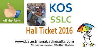 Karnataka Open School SSLC Hall Ticket / Admit Card 2016, KOS SSLC Exam Centers 2016, KOS SSLC Hall Ticket Online Download, kseeb.kar.nic.in SSLC Hall Tiket 2016