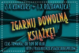 http://kasi-recenzje-ksiazek.blogspot.com/2016/09/konkurs-rozdawajka-wygraj-dowolna.html