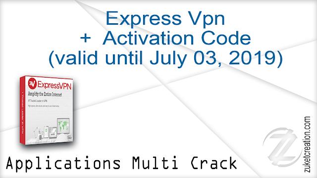 Express Vpn +  Activation Code (valid until July 03, 2019)   |  24.8 MB