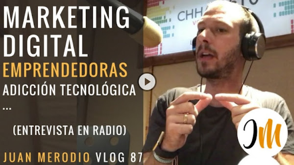 Marketing Digital, Emprendedoras… (entrevista para la radio)
