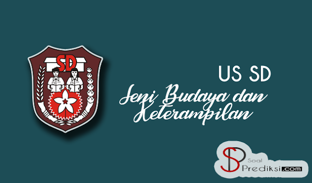Latihan Soal dan Kunci Jawaban US SBK SD
