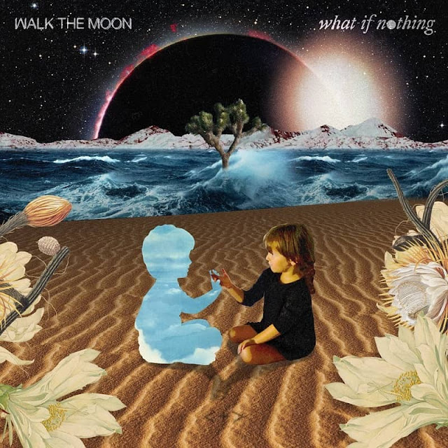 WALK THE MOON Brand New Album 'What If Nothing' Out Now!