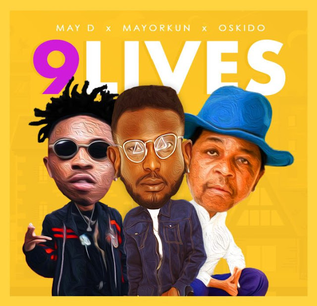 [Music] May D – 9 Lives Ft. Oskido & Mayorkun | @mistermayd , @iammayorkun