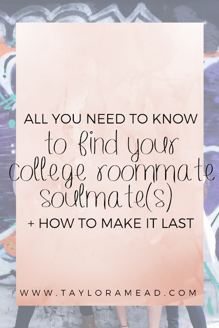 All You Need to Know to Find Your College Roommate Soulmate(s) + How to Make it Last - Taylor A Mead