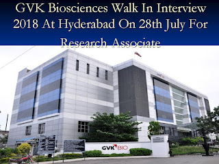 GVK Biosciences Walk In Interview 2018 At Hyderabad On 28th July For Research Associate
