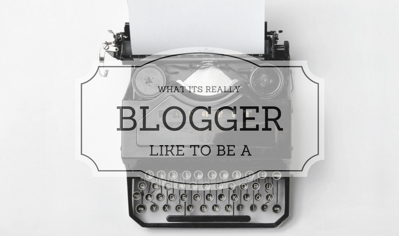 what it's really like be a blogger